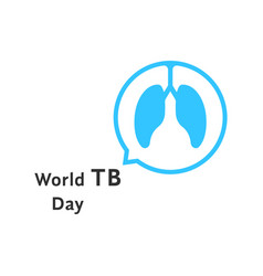 World tb day with blue speech bubble vector