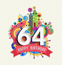Happy birthday 64 year greeting card poster color vector