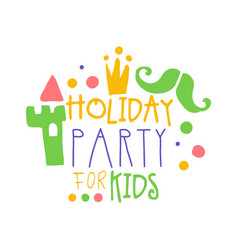 Holiday party for kids promo sign childrens party vector