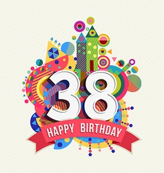 Happy birthday 38 year greeting card poster color vector
