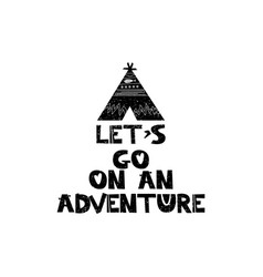 lets go on a adventure hand drawn style vector image