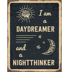 Retro metal sign I am a daydreamer and a vector image