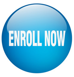 Enroll now blue round gel isolated push button vector