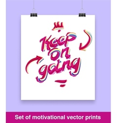 Vecor set of motivation quote keep on going mock vector