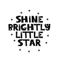 Shine brightly little starhand drawn style vector