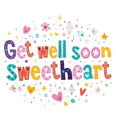 Get well soon sweetheart greeting card vector