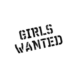 Girls wanted rubber stamp vector