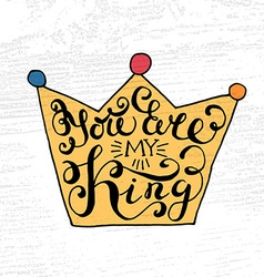 Crown with hand drawn typography poster vector image vector image