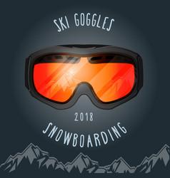 ski goggles and mountains - snowboarding season vector image vector image