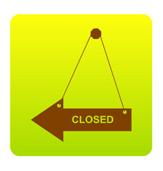 Closed sign brown icon at vector