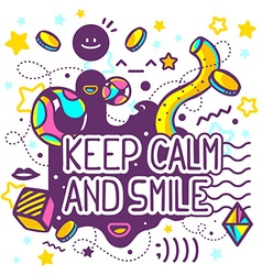 Bright keep calm and smile quote on abstr vector