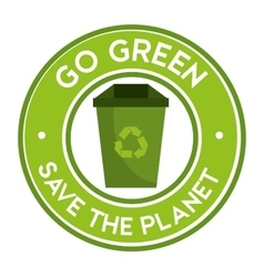 Go green save the planet icon recycle vector