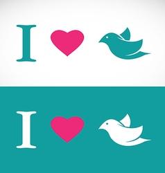 I love bird vector image vector image
