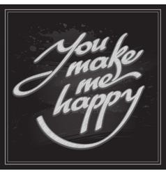 Inscription you make me happy vector