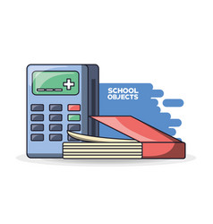 School supplies books calculator education concept vector
