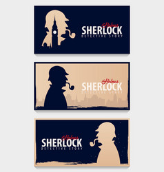 Set of sherlock holmes banners detective vector