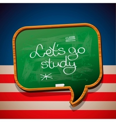 Lets go study - handwritten on blackboard vector image vector image