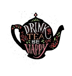 Drink tea be happy with vector image