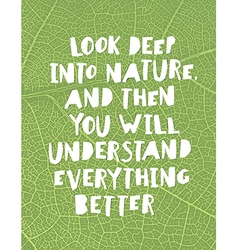 Earth day quotes inspirational look deep into vector