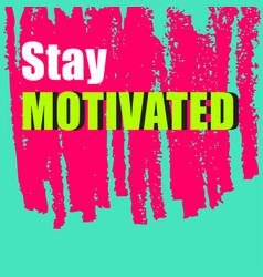Motivation quote with texture background vector