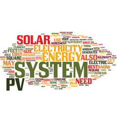 You need a pv system to generate solar energy vector