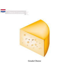 Gouda cheese a traditional dish of netherlands vector