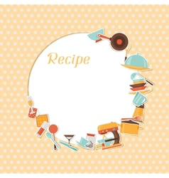 Recipe background with kitchen and restaurant vector image vector image