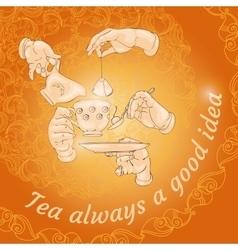 Cup hands cookies and words Tea always a good vector image