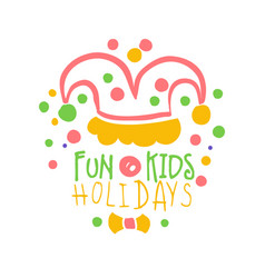 Fun kids holidays promo sign childrens party vector