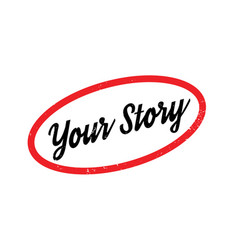Your story rubber stamp vector