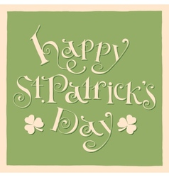 Happy patrick day vintage hand lettering greeting vector image