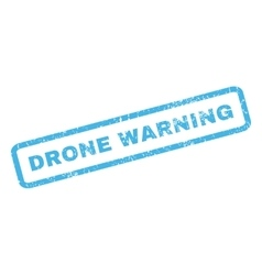 Drone warning rubber stamp vector