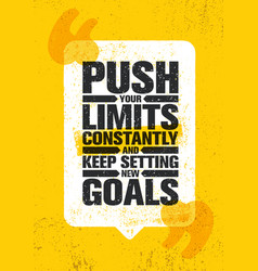 push your limits constantly and keep settings new vector image