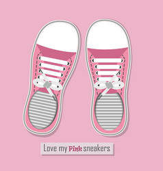 Love my pink sneakers shoes poster vector