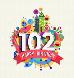 Happy birthday 102 year greeting card poster color vector