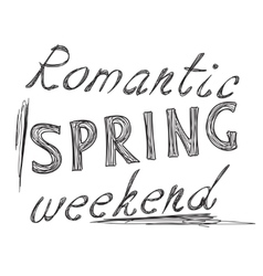 Text romantic spring weekend lettering vector image vector image