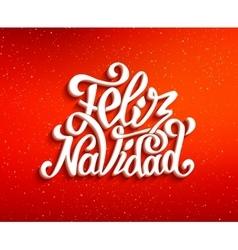 Feliz navidad lettering merry christmas greetings vector