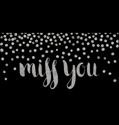 Silver textured inscription miss you vector