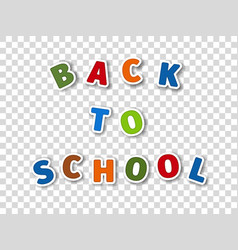 Inscription back to school from cartoon letters vector