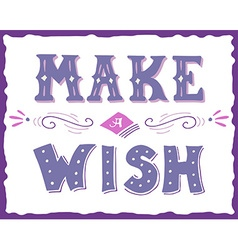 Make a wish hand drawn vintage print with hand vector