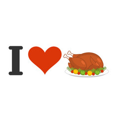 i love fried turkey for thanksgiving heart fowl vector image