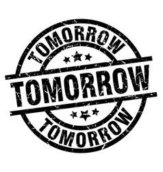 Tomorrow round grunge black stamp vector