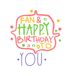 Fan and happy birthday to you promo sign vector