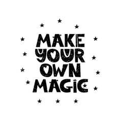 make your own magic hand drawn style typography vector image