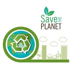 save the planet recycle eco icon vector image vector image