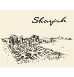 Sharjah Arab Emirates skyline drawn sketch vector image vector image