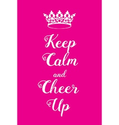Keep Calm and Cheer up poster vector image vector image