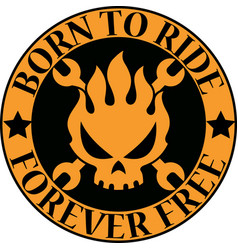 born to ride monster label vector image