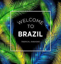 Welcome to brazil of color palm vector