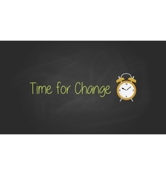 Time for change concept with blackboard text vector